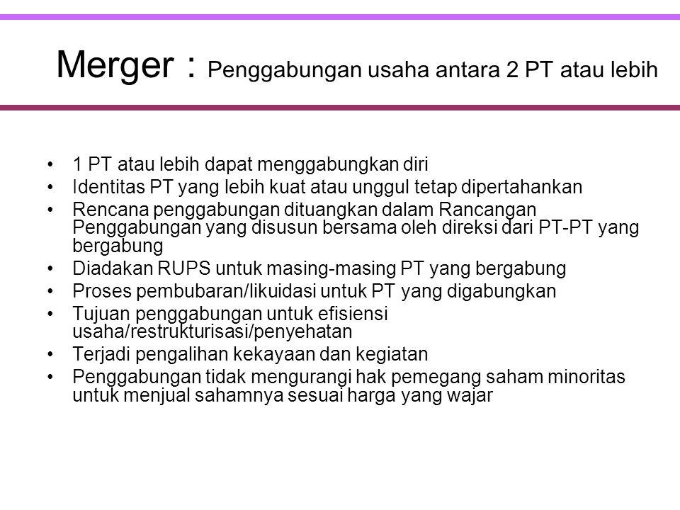 Merger : Penggabungan usaha antara 2 PT atau lebih