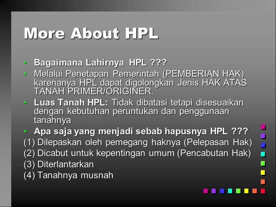 More About HPL Bagaimana Lahirnya HPL