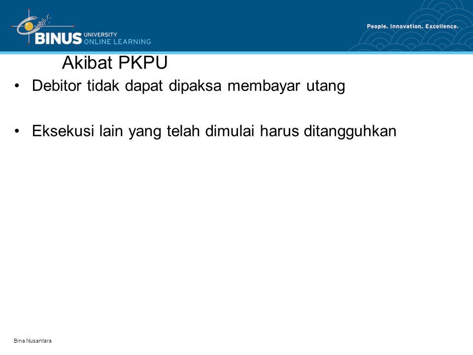 Akibat PKPU Debitor tidak dapat dipaksa membayar utang