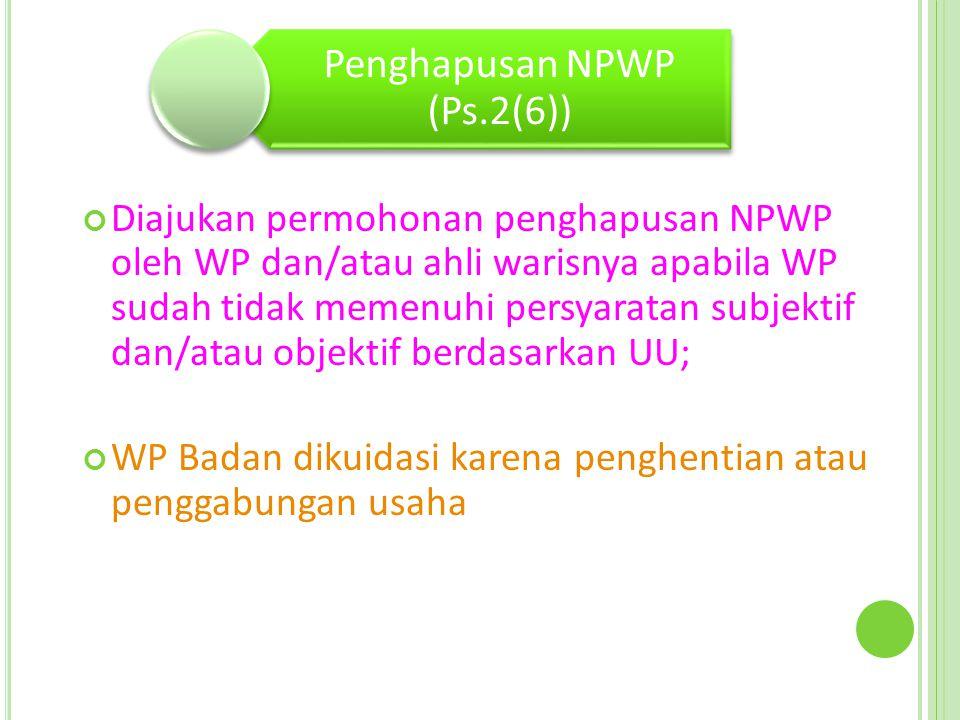 Penghapusan NPWP (Ps.2(6))