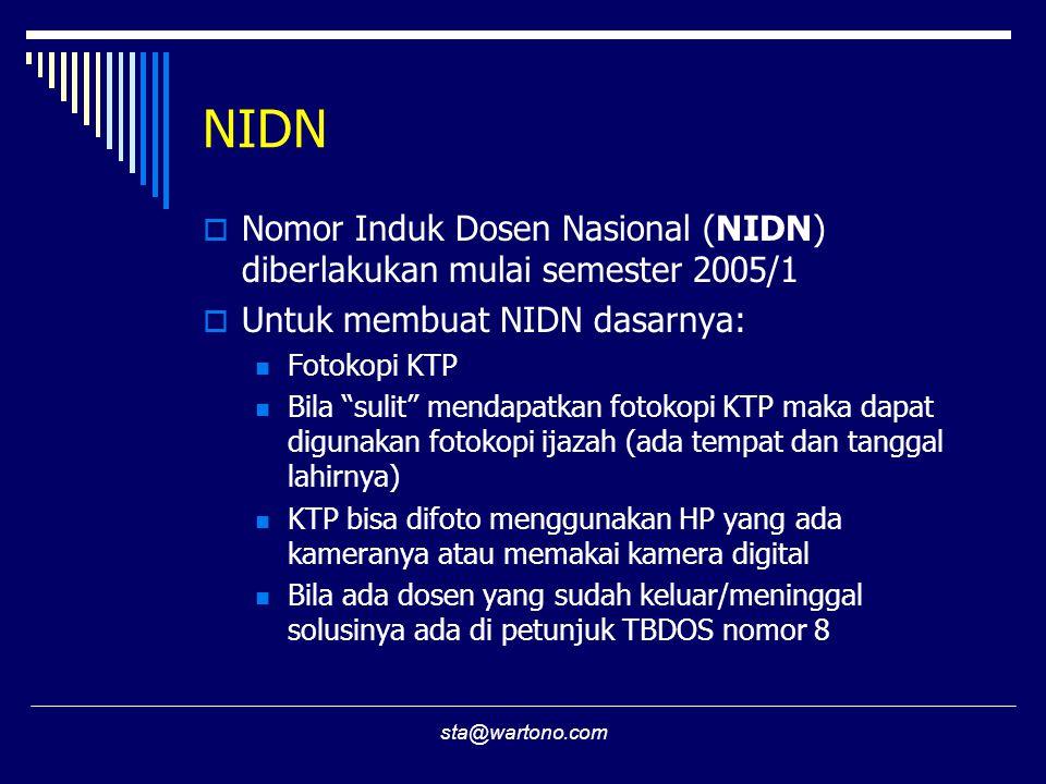 NIDN Nomor Induk Dosen Nasional (NIDN) diberlakukan mulai semester 2005/1. Untuk membuat NIDN dasarnya: