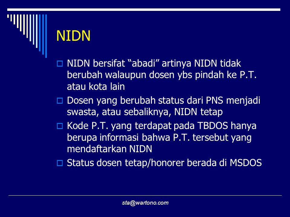 NIDN NIDN bersifat abadi artinya NIDN tidak berubah walaupun dosen ybs pindah ke P.T. atau kota lain.