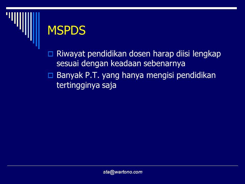 MSPDS Riwayat pendidikan dosen harap diisi lengkap sesuai dengan keadaan sebenarnya. Banyak P.T. yang hanya mengisi pendidikan tertingginya saja.