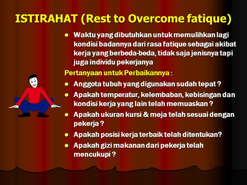 ISTIRAHAT (Rest to Overcome fatique)