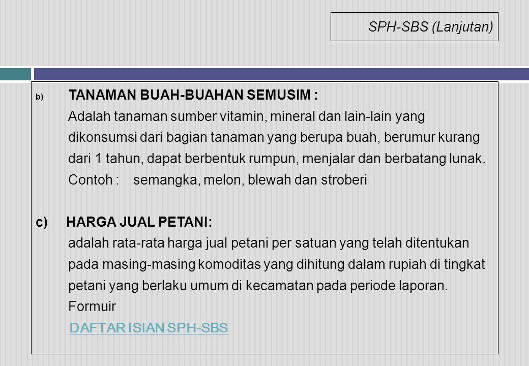 SPH-SBS (Lanjutan) TANAMAN BUAH-BUAHAN SEMUSIM :