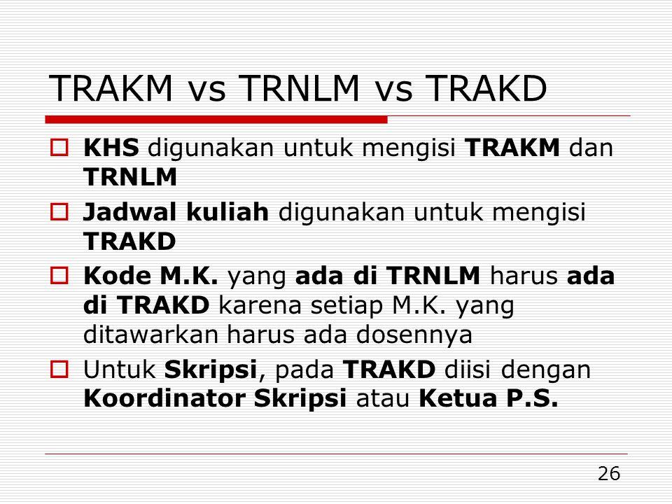 TRAKM vs TRNLM vs TRAKD KHS digunakan untuk mengisi TRAKM dan TRNLM