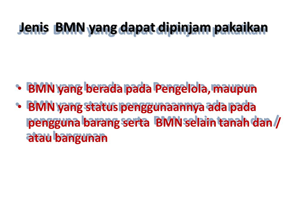 Jenis BMN yang dapat dipinjam pakaikan