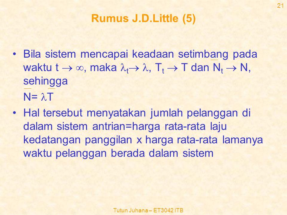 Rumus J.D.Little (5) Bila sistem mencapai keadaan setimbang pada waktu t  , maka lt l, Tt  T dan Nt  N, sehingga.