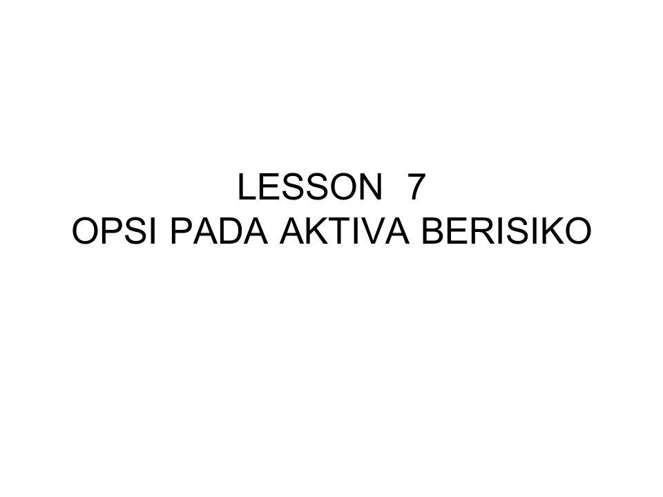 LESSON 7 OPSI PADA AKTIVA BERISIKO