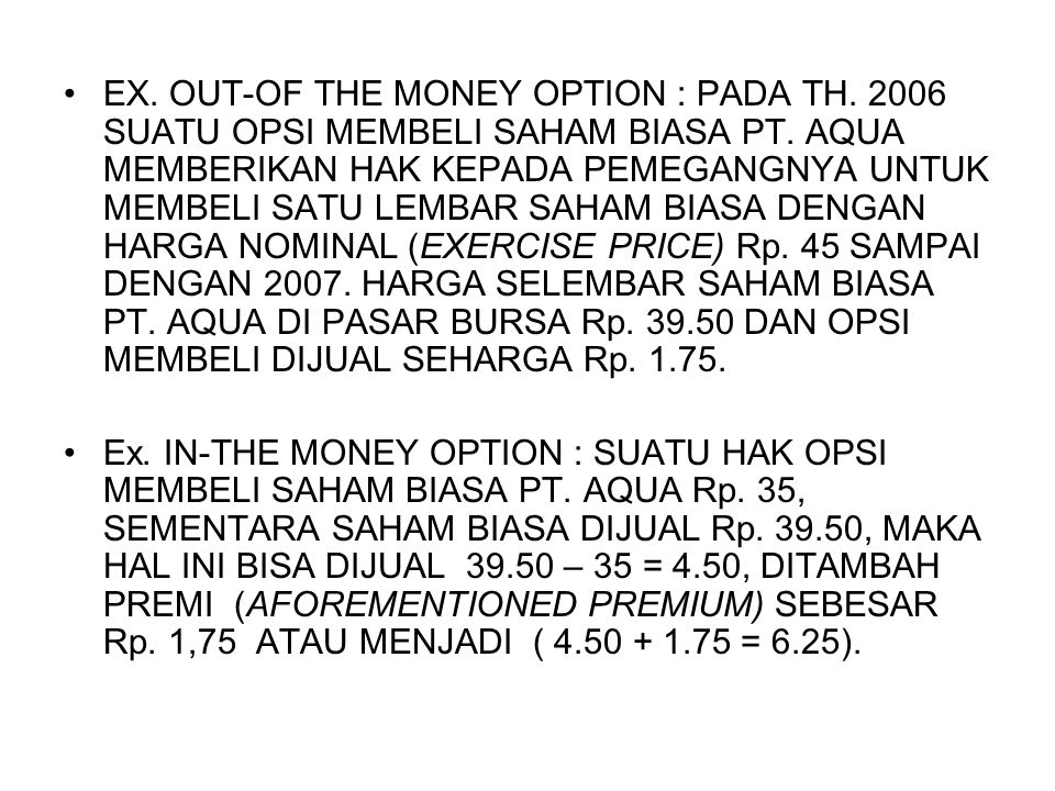 EX. OUT-OF THE MONEY OPTION : PADA TH