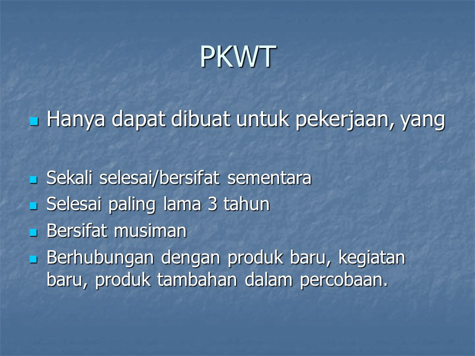 PKWT Hanya dapat dibuat untuk pekerjaan, yang