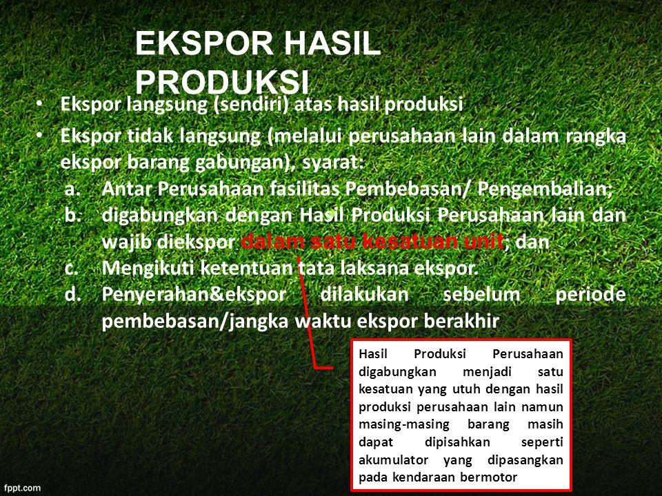 EKSPOR HASIL PRODUKSI Ekspor langsung (sendiri) atas hasil produksi