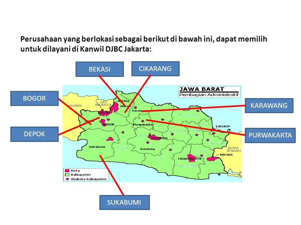 Perusahaan yang berlokasi sebagai berikut di bawah ini, dapat memilih untuk dilayani di Kanwil DJBC Jakarta: