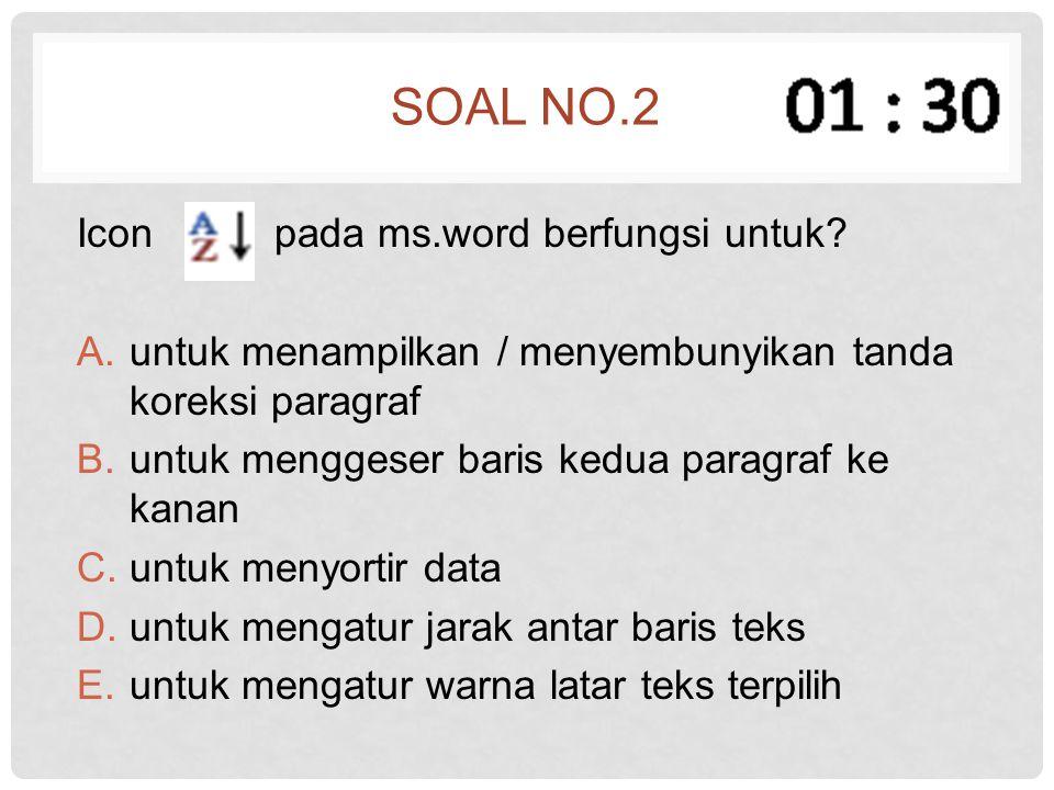 Soal no.2 Icon pada ms.word berfungsi untuk