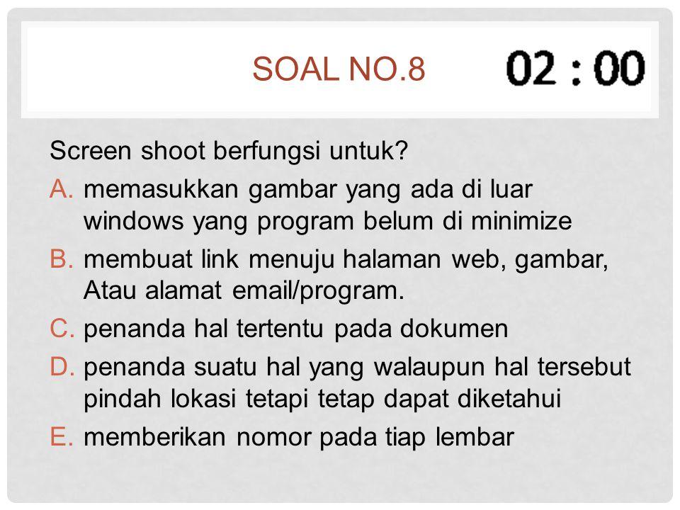 Soal no.8 Screen shoot berfungsi untuk