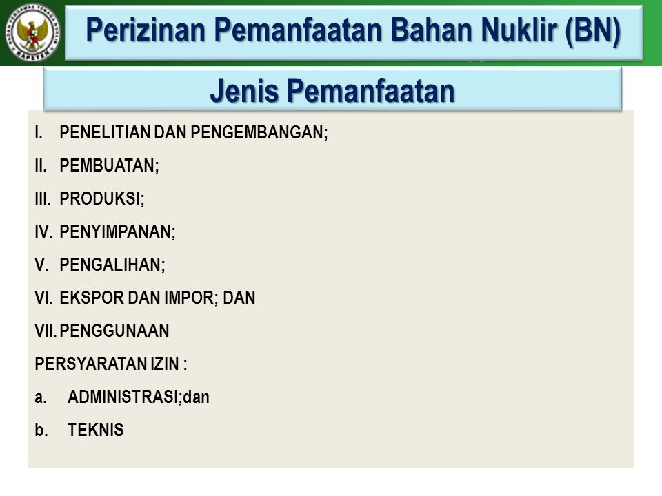 Perizinan Pemanfaatan Bahan Nuklir (BN)