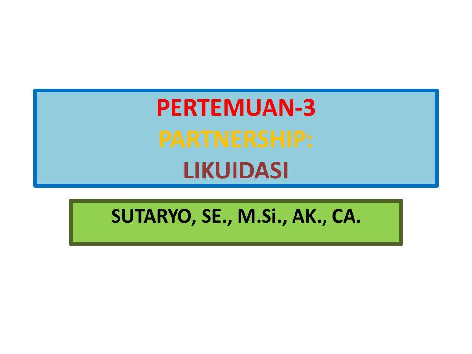 PERTEMUAN-3 PARTNERSHIP: LIKUIDASI