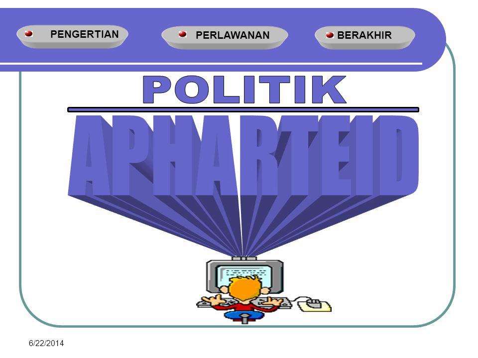 PENGERTIAN PERLAWANAN BERAKHIR POLITIK APHARTEID 4/3/2017