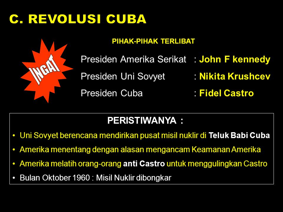 C. REVOLUSI CUBA INGAT Presiden Amerika Serikat : John F kennedy