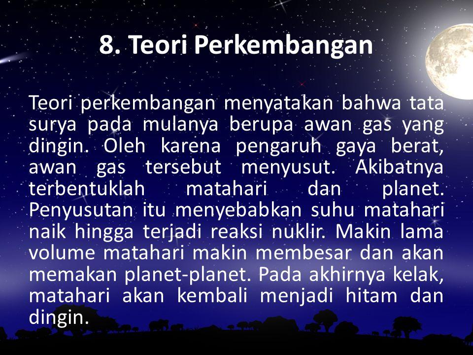8. Teori Perkembangan