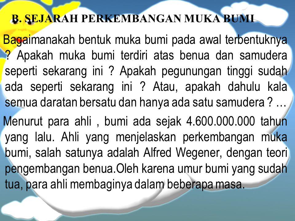 B. SEJARAH PERKEMBANGAN MUKA BUMI