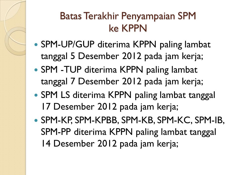 Batas Terakhir Penyampaian SPM ke KPPN