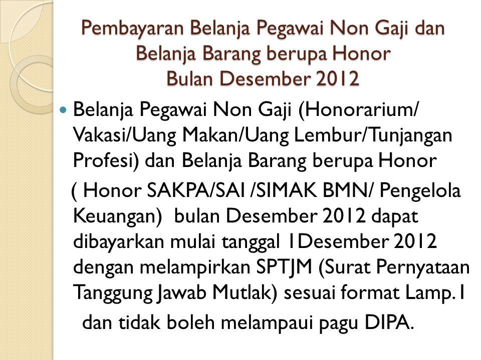 Pembayaran Belanja Pegawai Non Gaji dan Belanja Barang berupa Honor Bulan Desember 2012