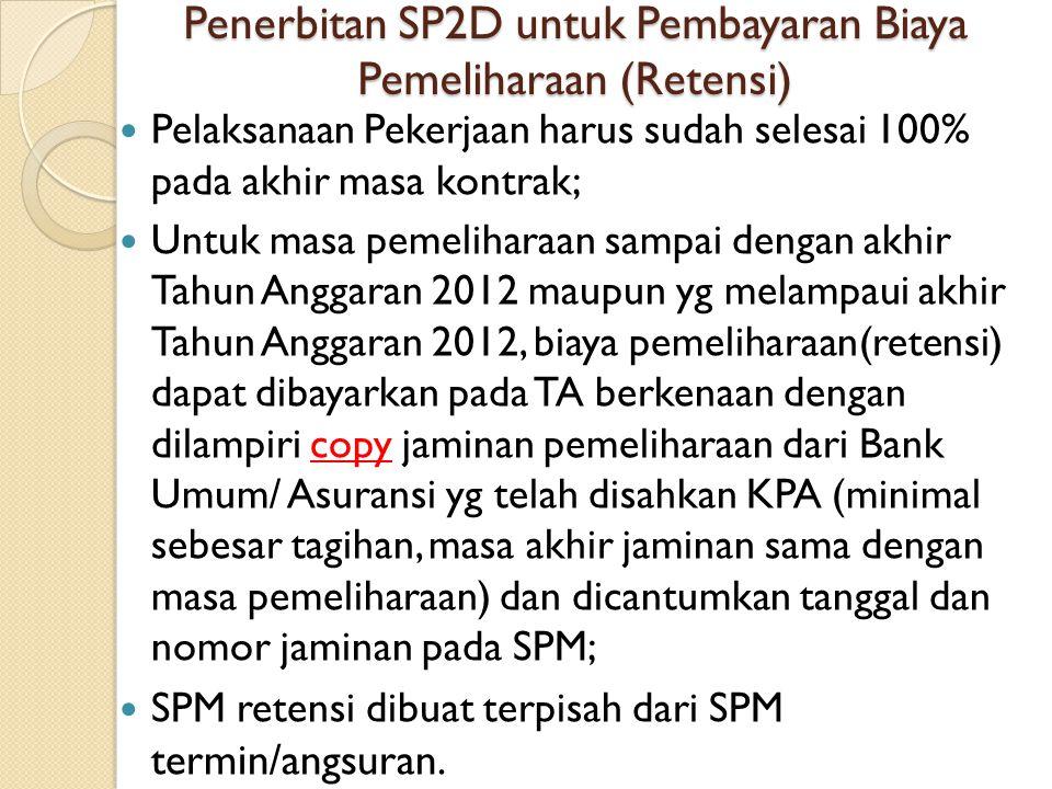 Penerbitan SP2D untuk Pembayaran Biaya Pemeliharaan (Retensi)