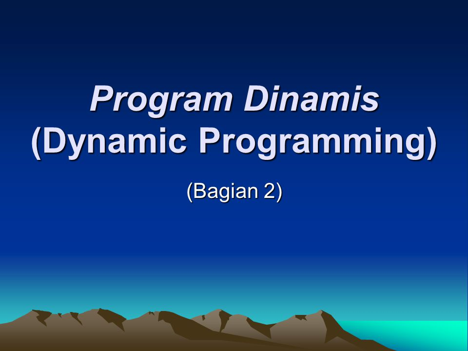 Program Dinamis (Dynamic Programming)