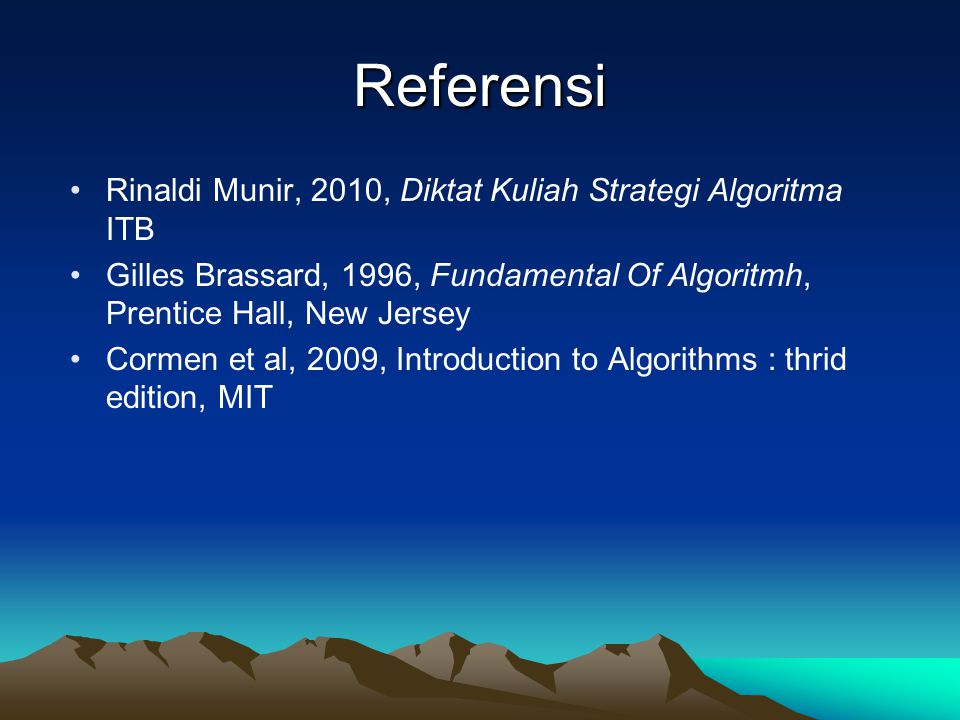 Referensi Rinaldi Munir, 2010, Diktat Kuliah Strategi Algoritma ITB