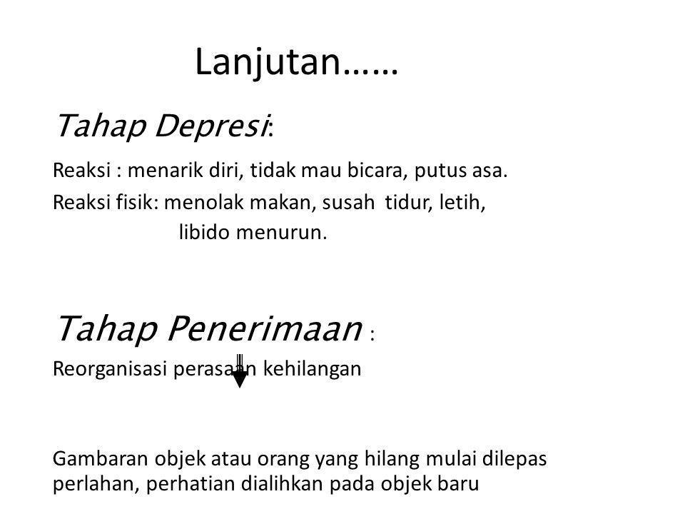 Lanjutan…… Tahap Depresi: