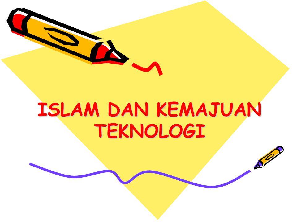 ISLAM DAN KEMAJUAN TEKNOLOGI