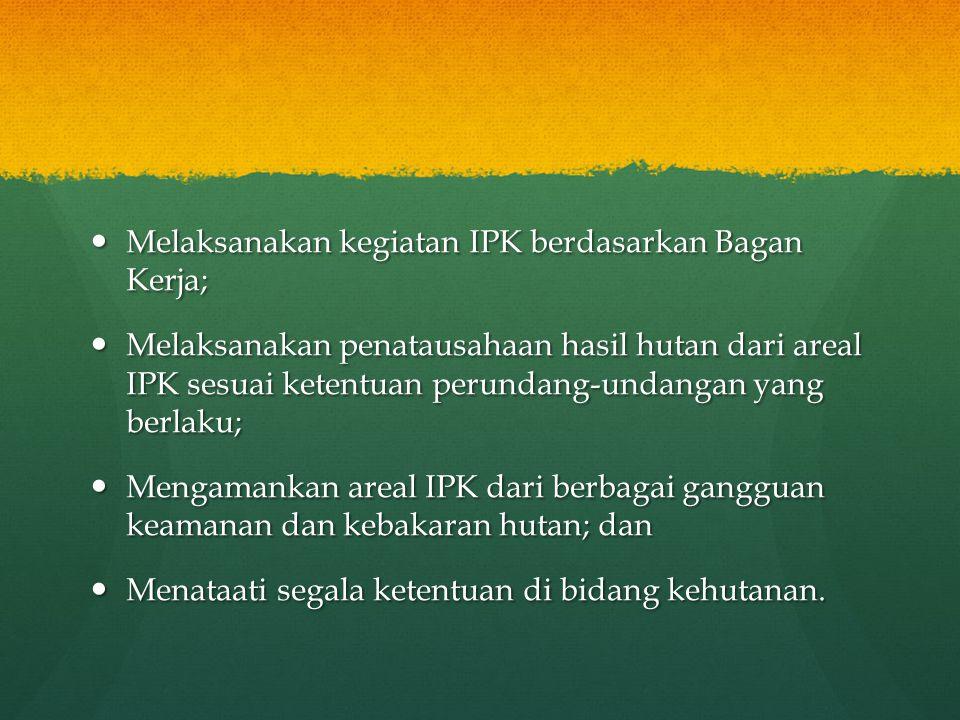 Melaksanakan kegiatan IPK berdasarkan Bagan Kerja;