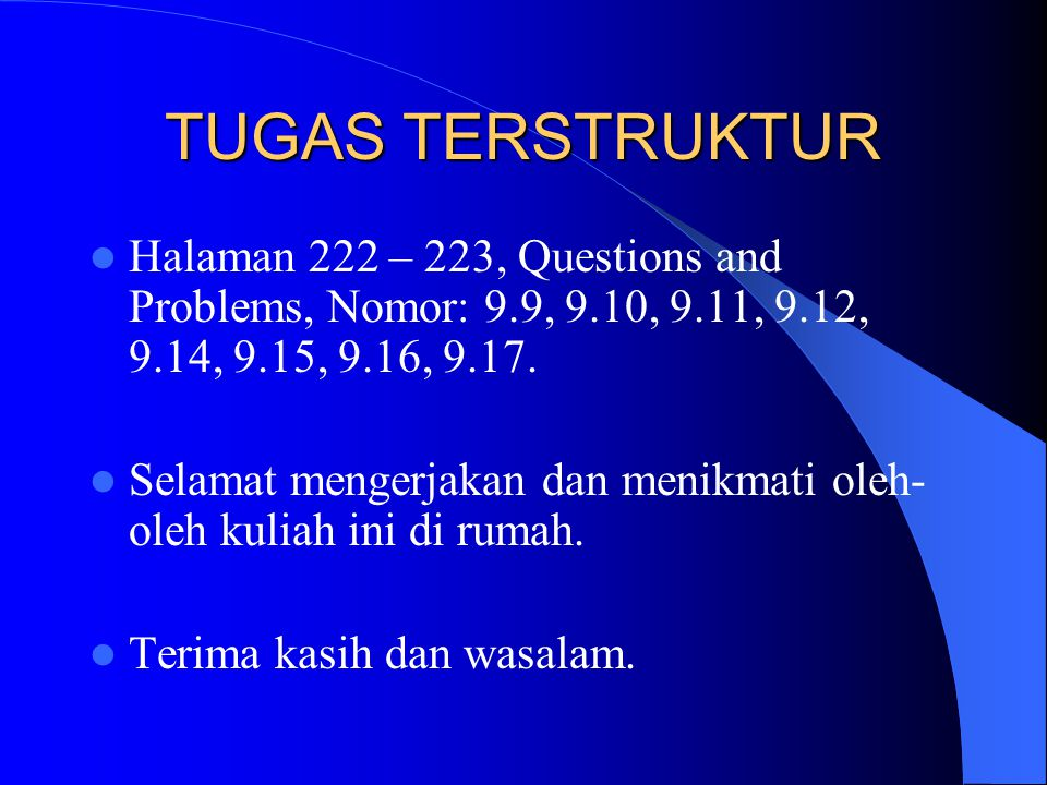 TUGAS TERSTRUKTUR Halaman 222 – 223, Questions and Problems, Nomor: 9.9, 9.10, 9.11, 9.12, 9.14, 9.15, 9.16, 9.17.