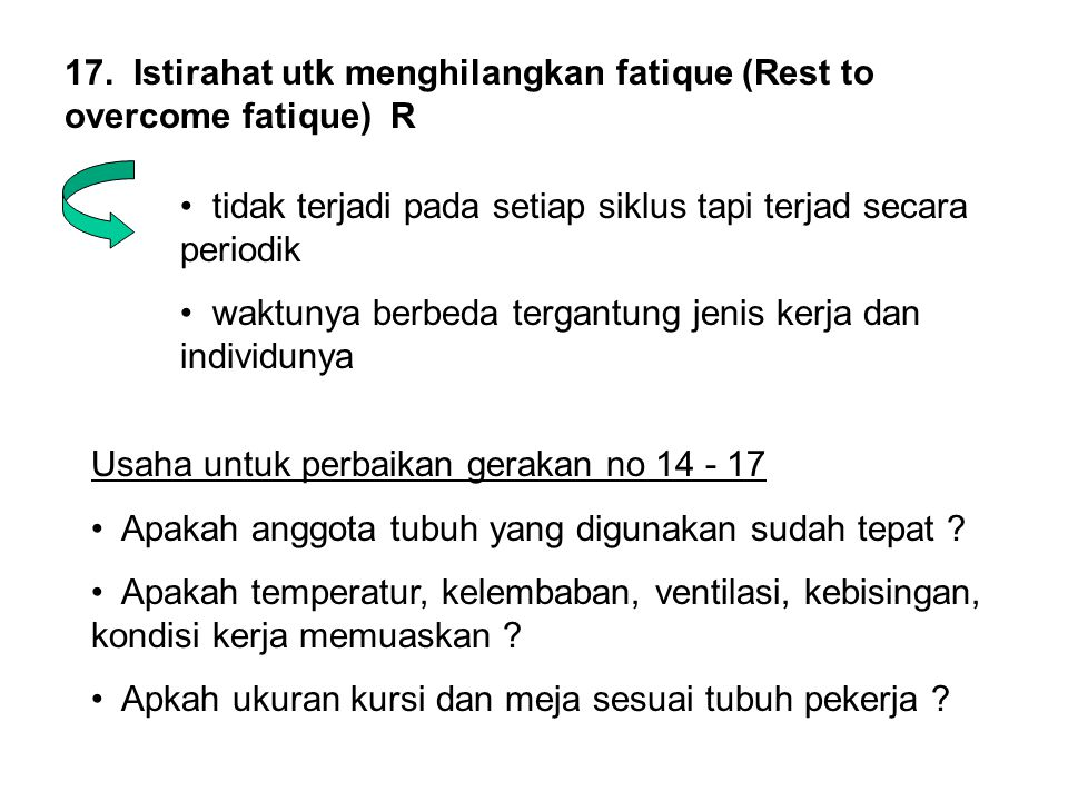 17. Istirahat utk menghilangkan fatique (Rest to overcome fatique) R