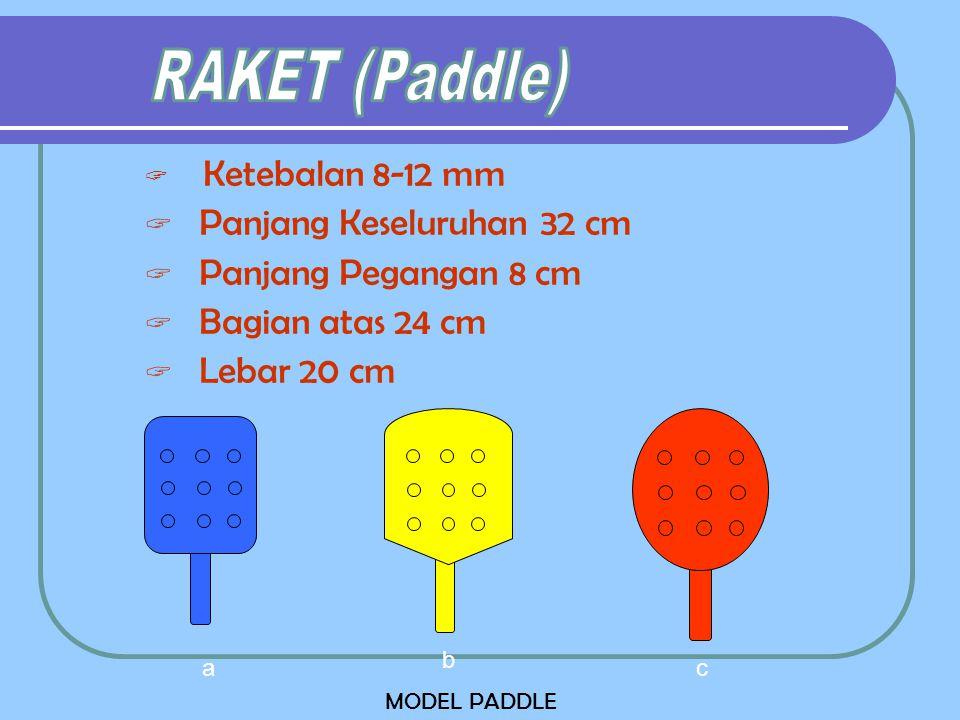 RAKET (Paddle) Panjang Keseluruhan 32 cm Panjang Pegangan 8 cm