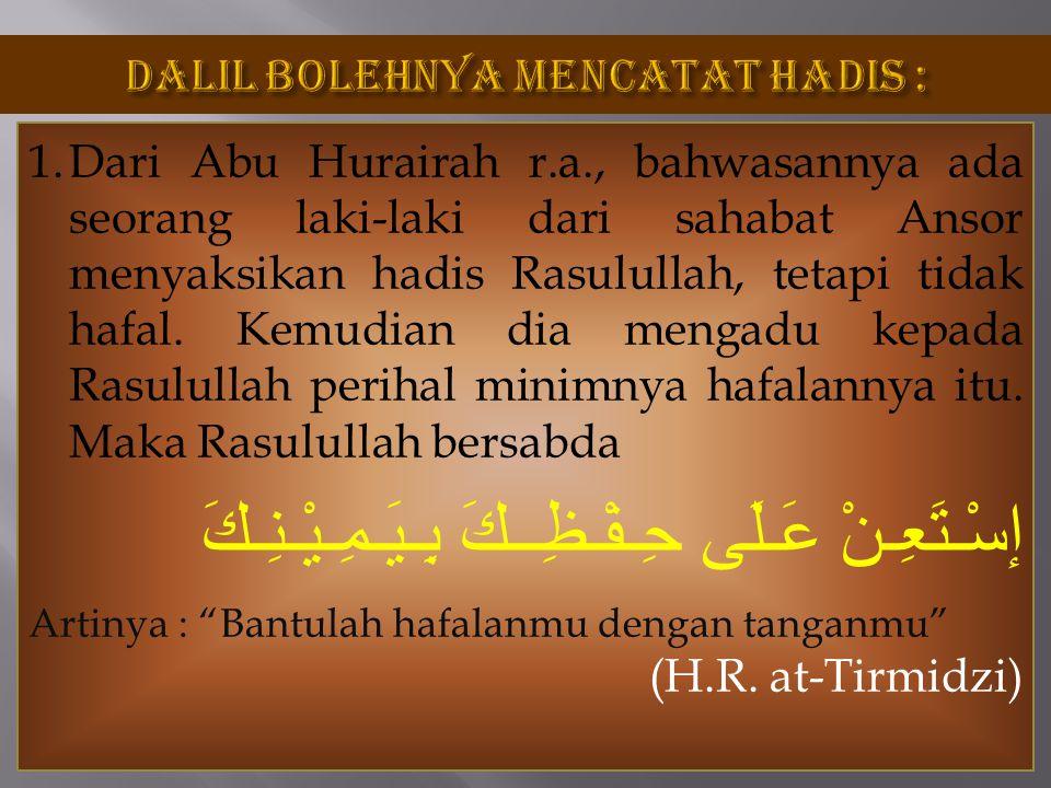 DALIL BOLEHNYA MENCATAT HADIS :