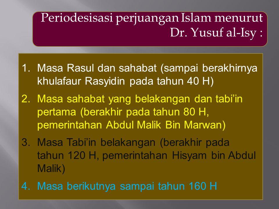 Periodesisasi perjuangan Islam menurut Dr. Yusuf al-Isy :