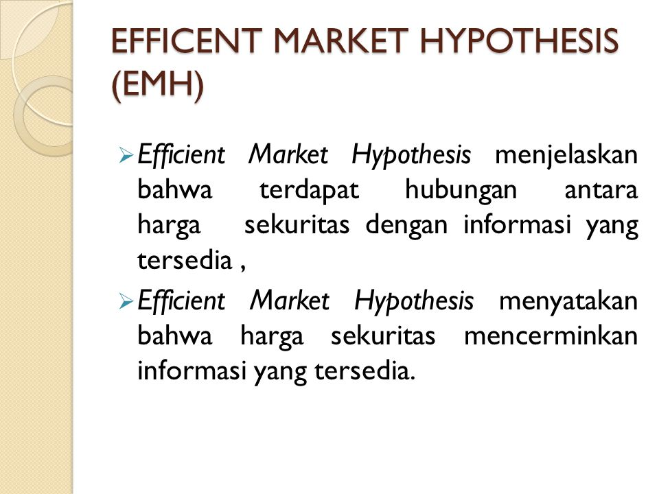 EFFICENT MARKET HYPOTHESIS (EMH)