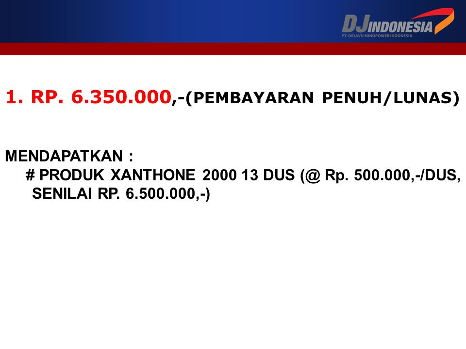 1. RP. 6.350.000,-(PEMBAYARAN PENUH/LUNAS)