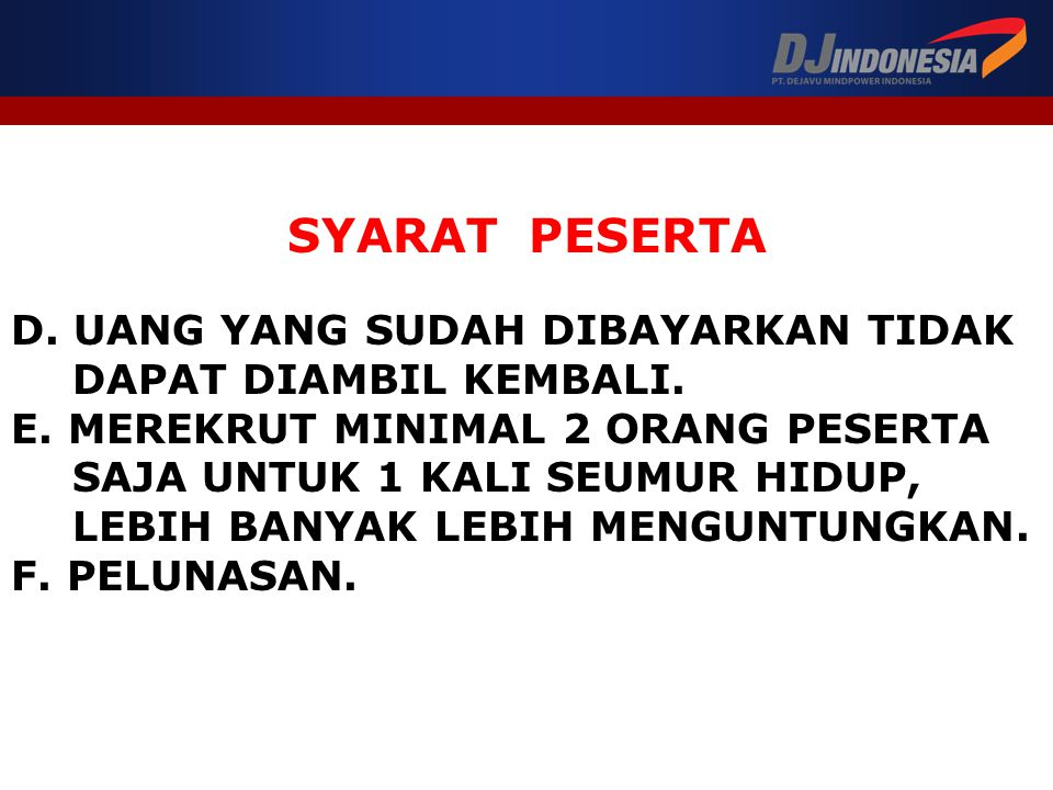 SYARAT PESERTA D. UANG YANG SUDAH DIBAYARKAN TIDAK DAPAT DIAMBIL KEMBALI.