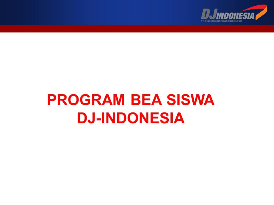 PROGRAM BEA SISWA DJ-INDONESIA