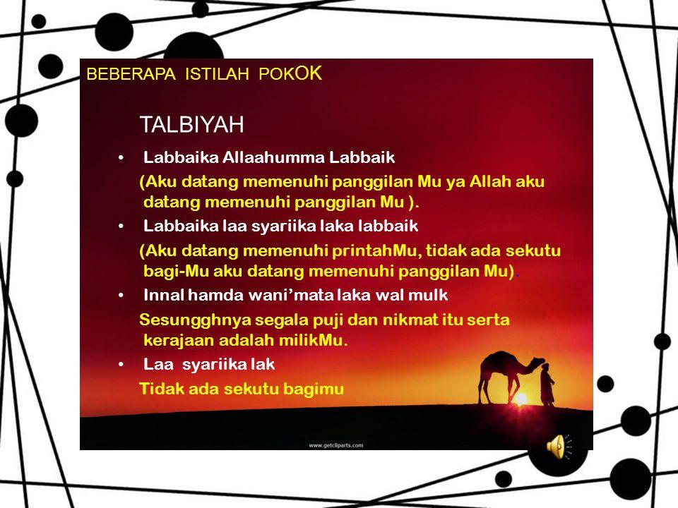 TALBIYAH BEBERAPA ISTILAH POKOK Labbaika Allaahumma Labbaik