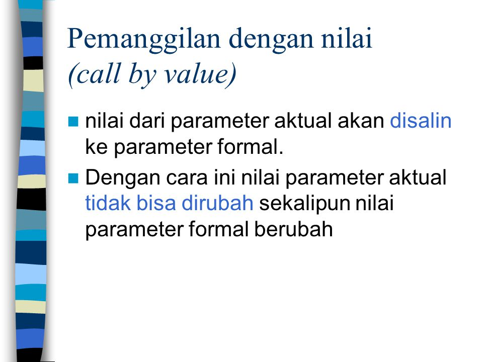 Pemanggilan dengan nilai (call by value)