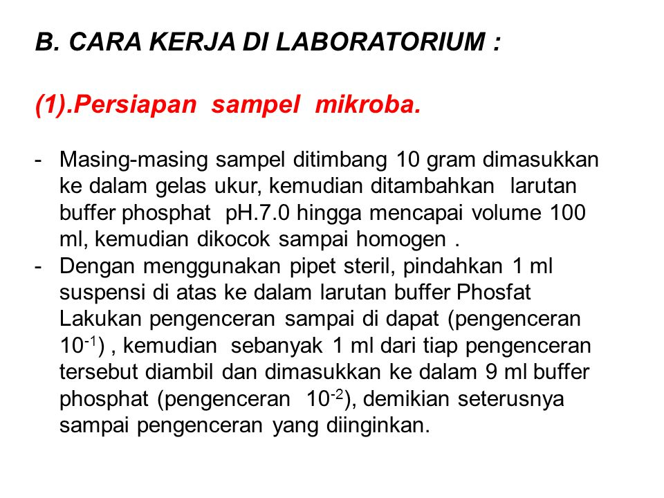 B. CARA KERJA DI LABORATORIUM : (1).Persiapan sampel mikroba.
