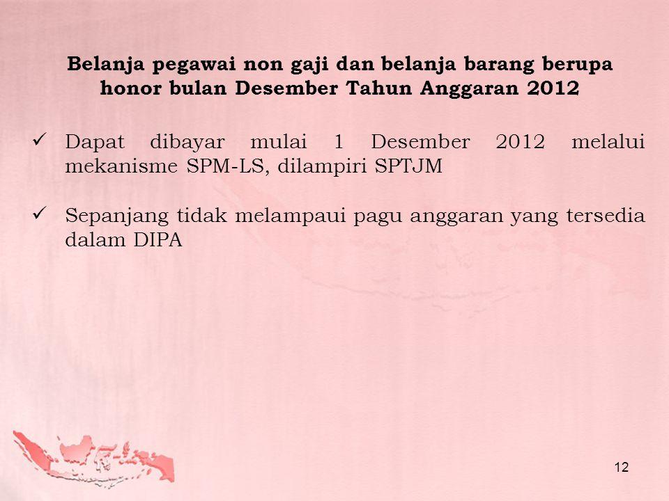 Belanja pegawai non gaji dan belanja barang berupa honor bulan Desember Tahun Anggaran 2012