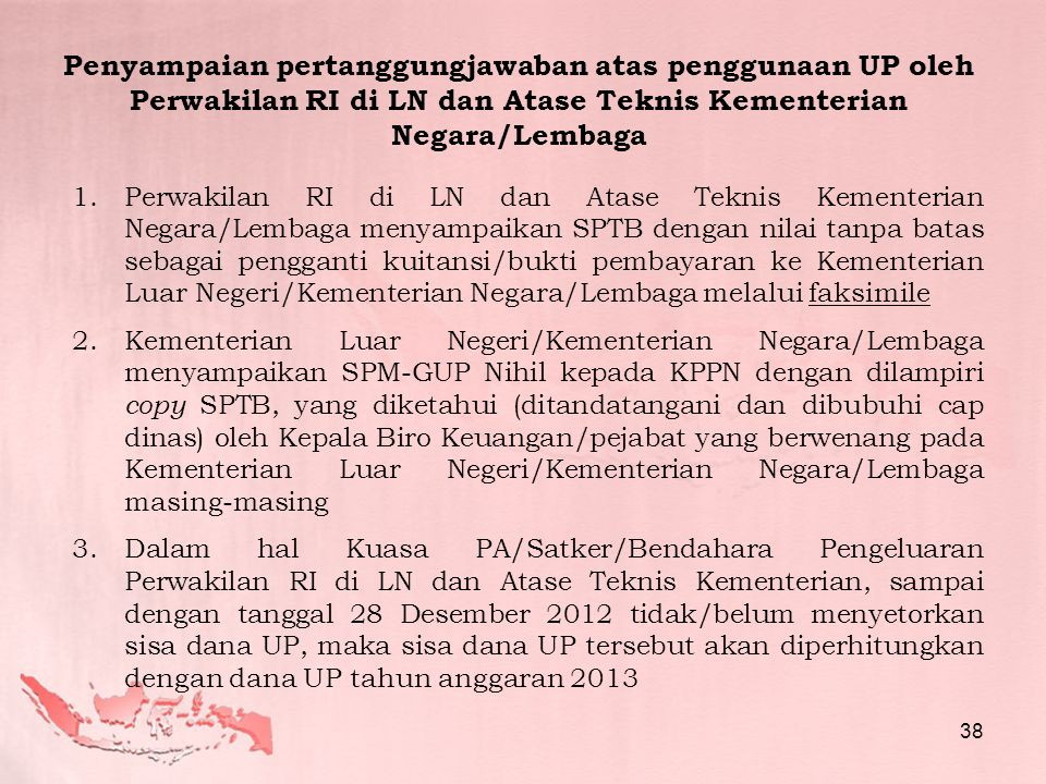 Penyampaian pertanggungjawaban atas penggunaan UP oleh Perwakilan RI di LN dan Atase Teknis Kementerian Negara/Lembaga
