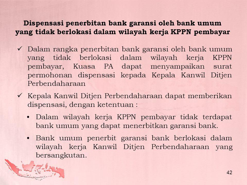 Dispensasi penerbitan bank garansi oleh bank umum yang tidak berlokasi dalam wilayah kerja KPPN pembayar