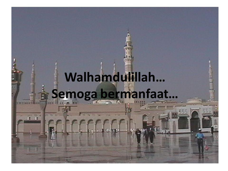 Walhamdulillah… Semoga bermanfaat…