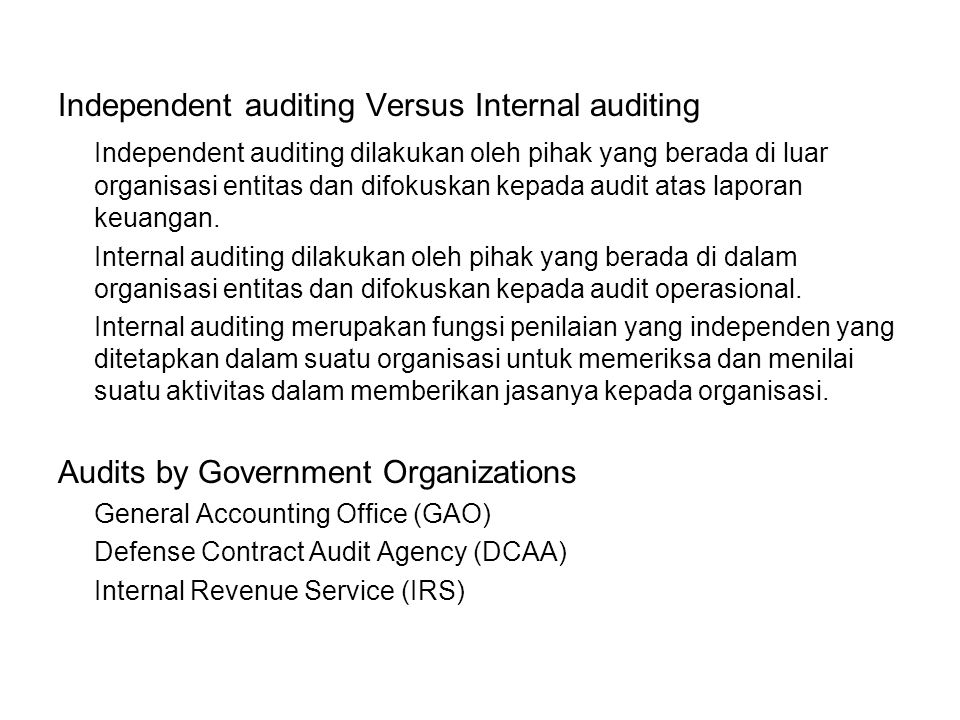 Independent auditing Versus Internal auditing